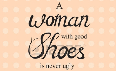 a woman with good shoes is never ugly - featured